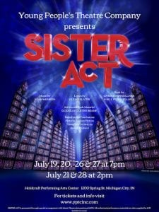 Sister Act presented by Young People's Theatre Company @ Holdcraft Performing Arts Center | Michigan City | Indiana | United States